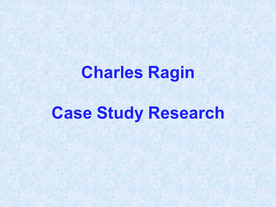 Charles Ragin Case Study Research