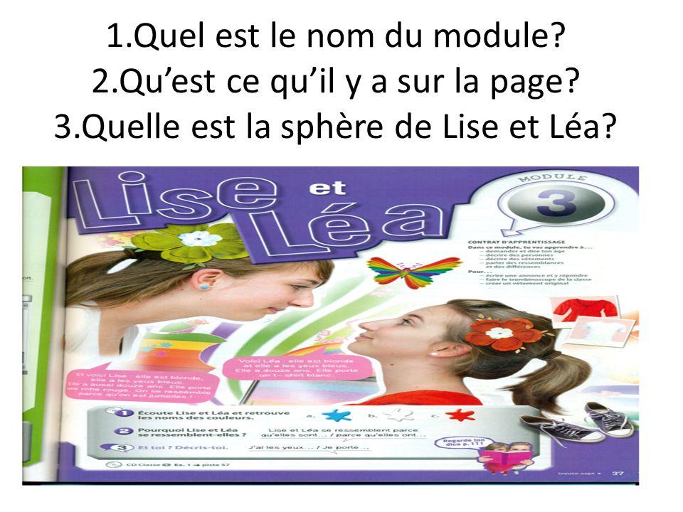 Module 3 Lise et Léa Page douverture Ouvre ton livre page 37 * Regarde et réponds :
