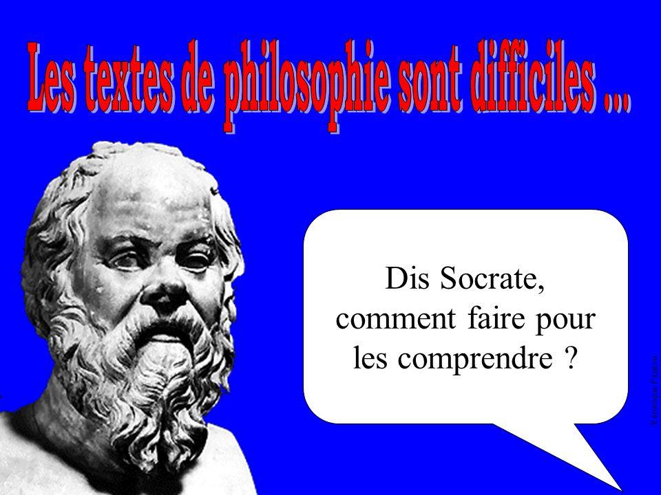 Dis Socrate, comment faire pour les comprendre ?