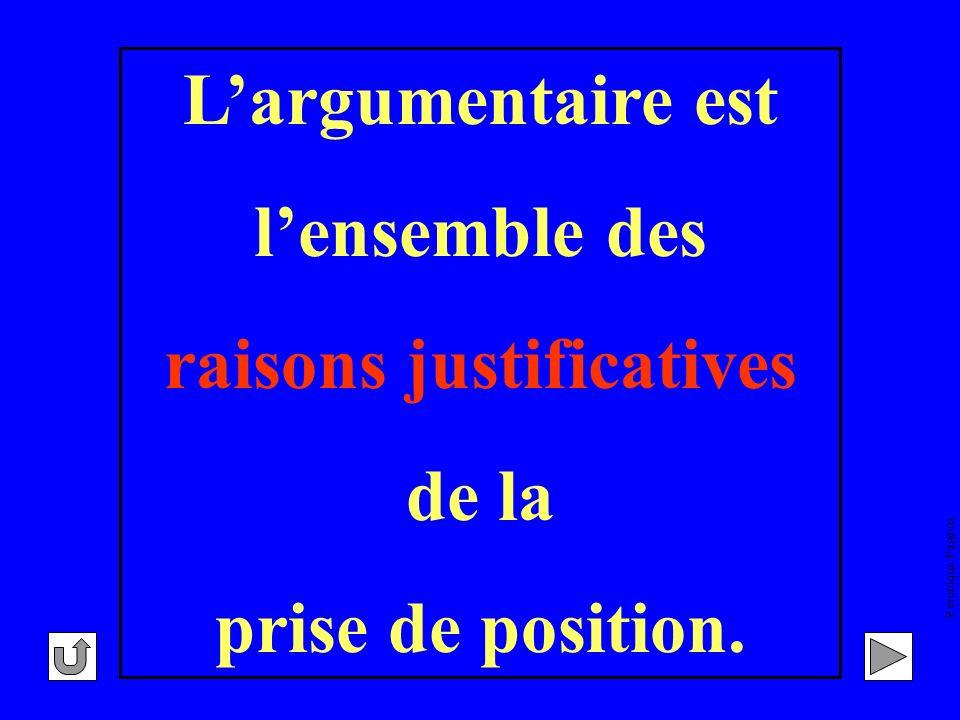 Véronique Pageau Largumentaire est lensemble des raisons justificatives de la prise de position.