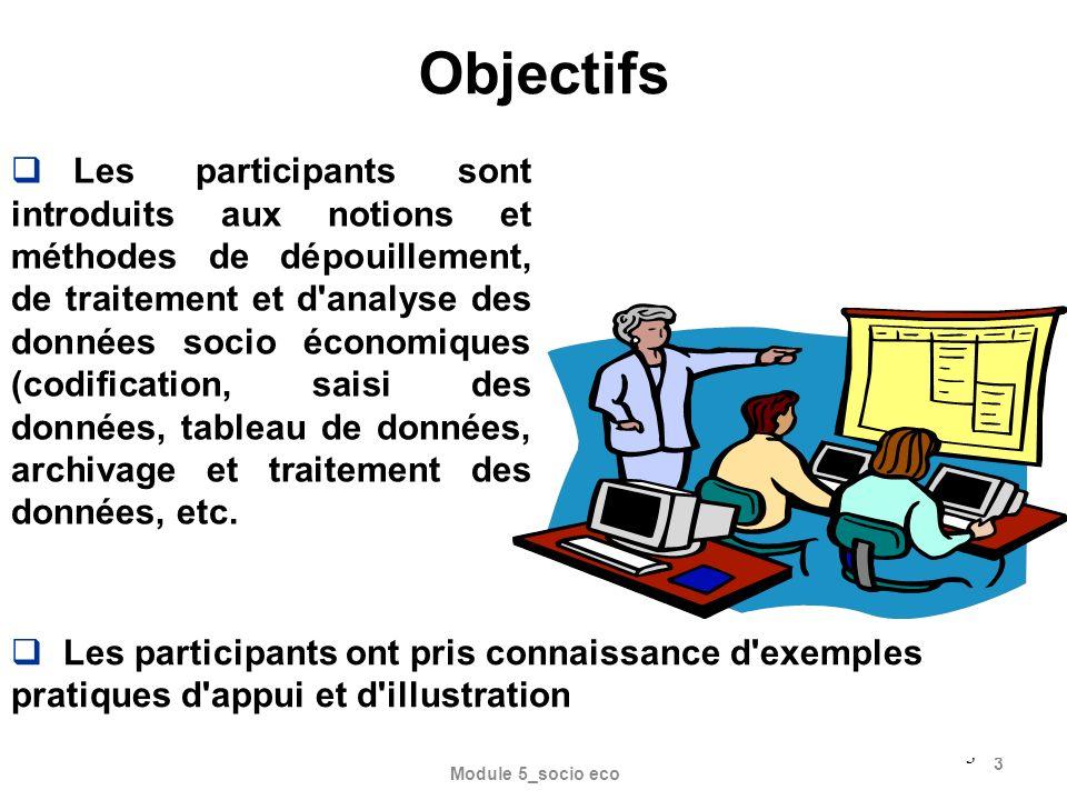 Module 5_socio eco 3 3 Les participants sont introduits aux notions et méthodes de dépouillement, de traitement et d analyse des données socio économiques (codification, saisi des données, tableau de données, archivage et traitement des données, etc.