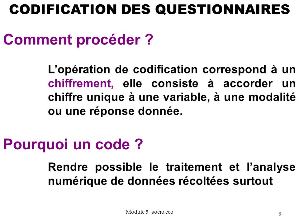 8 CODIFICATION DES QUESTIONNAIRES Pourquoi un code .