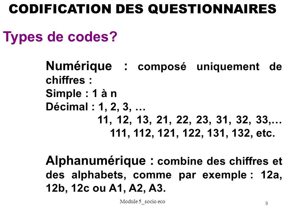 9 CODIFICATION DES QUESTIONNAIRES Types de codes.