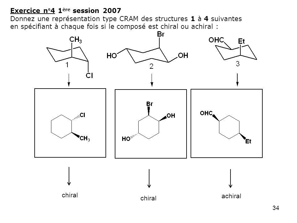 34 Exercice n°4 1 ère session 2007 Donnez une représentation type CRAM des structures 1 à 4 suivantes en spécifiant à chaque fois si le composé est ch