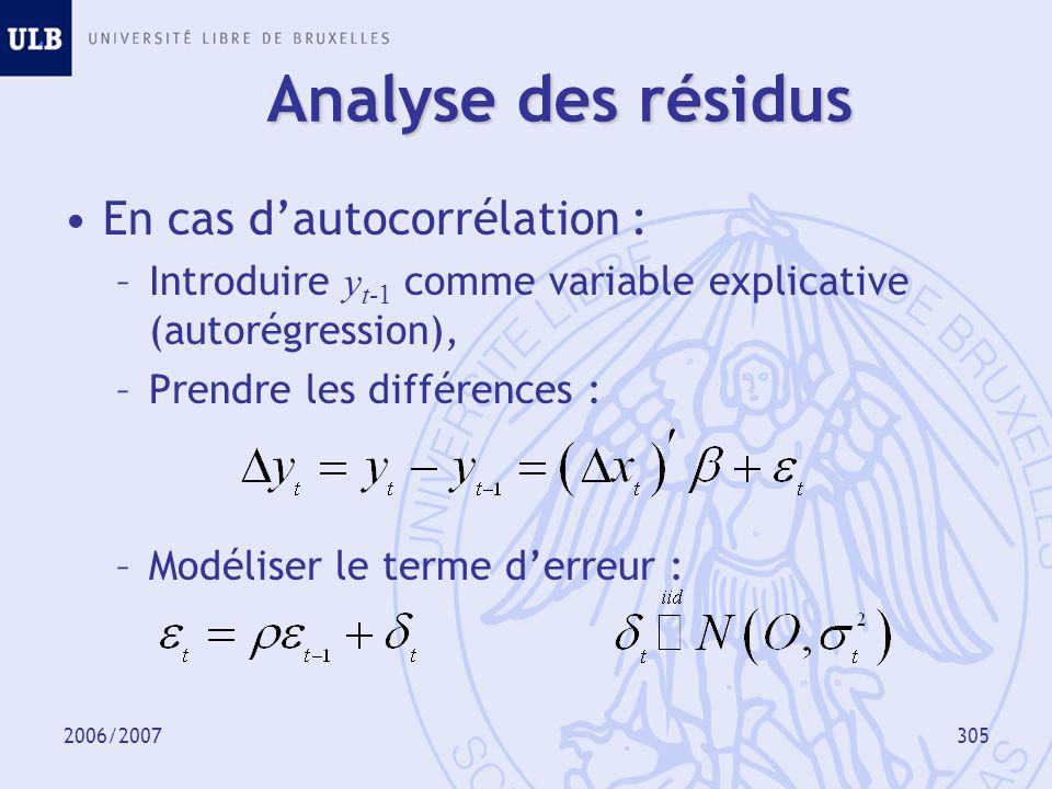 2006/2007306 Valeurs extrêmes Valeur extrême (outlier) = observation qui ne suit pas le modèle valeur très grande ou très petite… –Erreur dencodage .