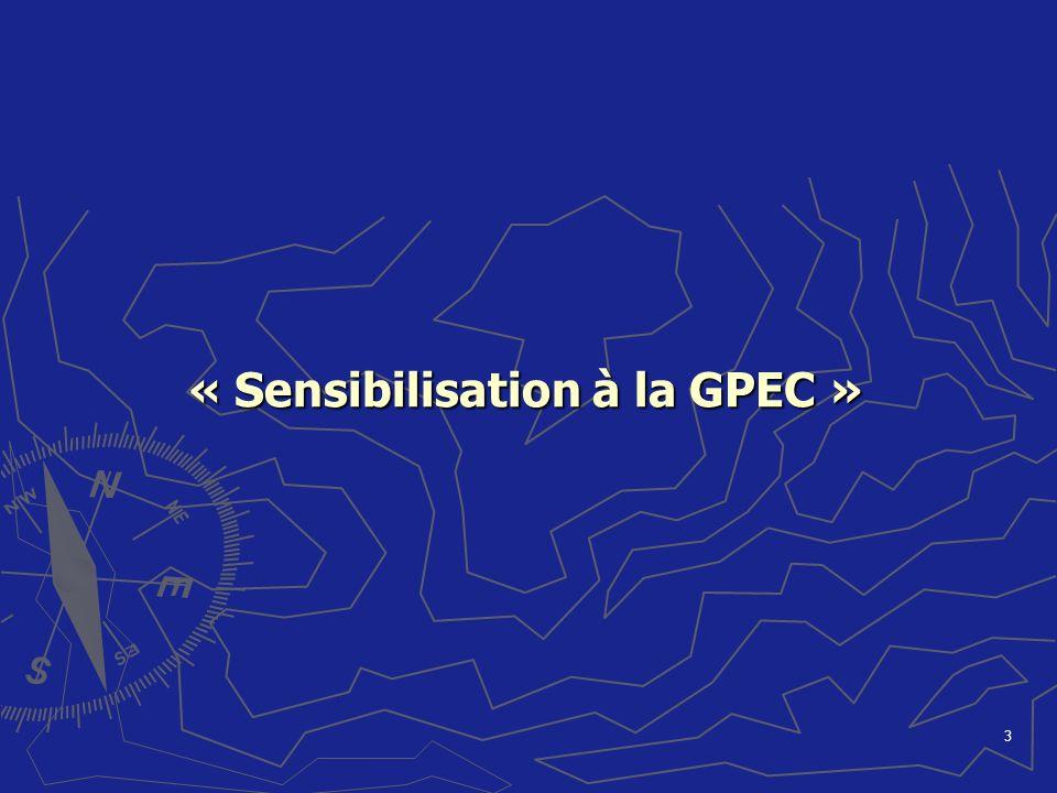 3 « Sensibilisation à la GPEC » « Sensibilisation à la GPEC »