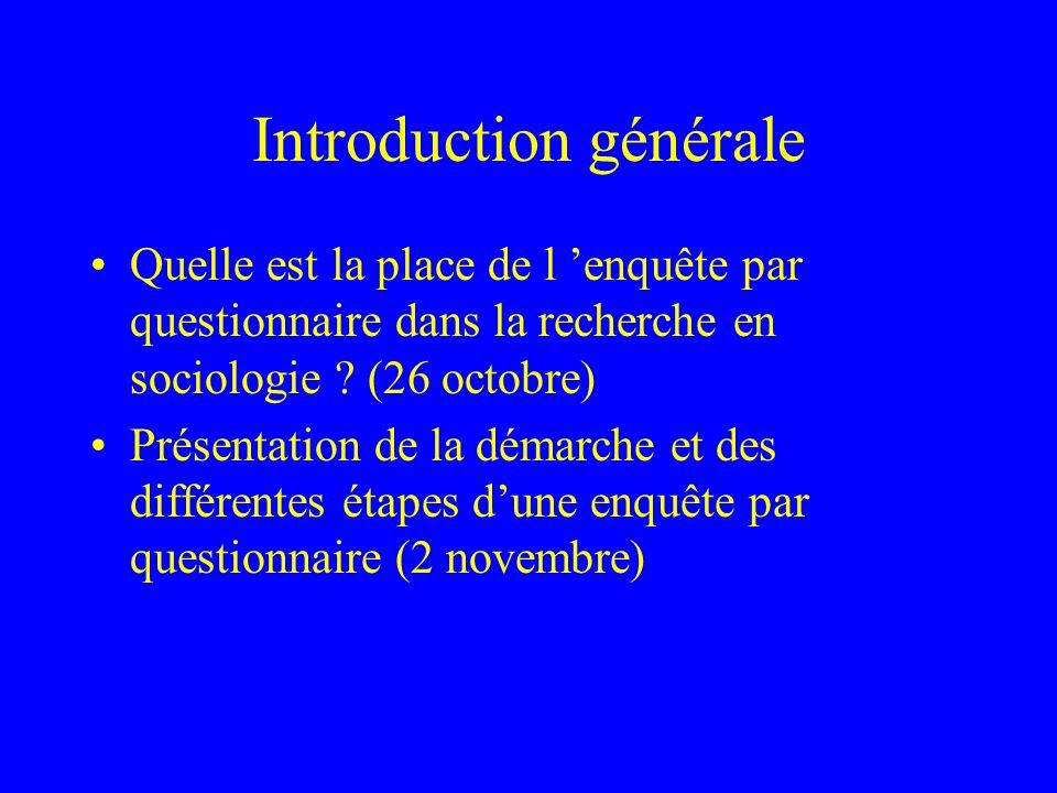 Introduction générale Quelle est la place de l enquête par questionnaire dans la recherche en sociologie .