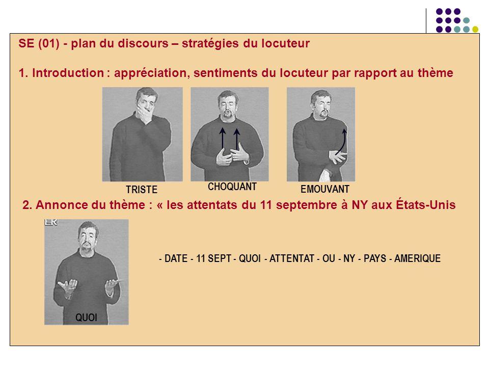CHOQUANT EMOUVANT TRISTE SE (01) - plan du discours – stratégies du locuteur 1. Introduction : appréciation, sentiments du locuteur par rapport au thè