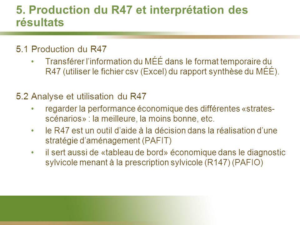 5. Production du R47 et interprétation des résultats 5.1 Production du R47 Transférer linformation du MÉÉ dans le format temporaire du R47 (utiliser l