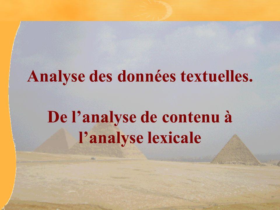 ANALYSE DES DONNEES TEXTUELLES Analyse des données textuelles. De lanalyse de contenu à lanalyse lexicale