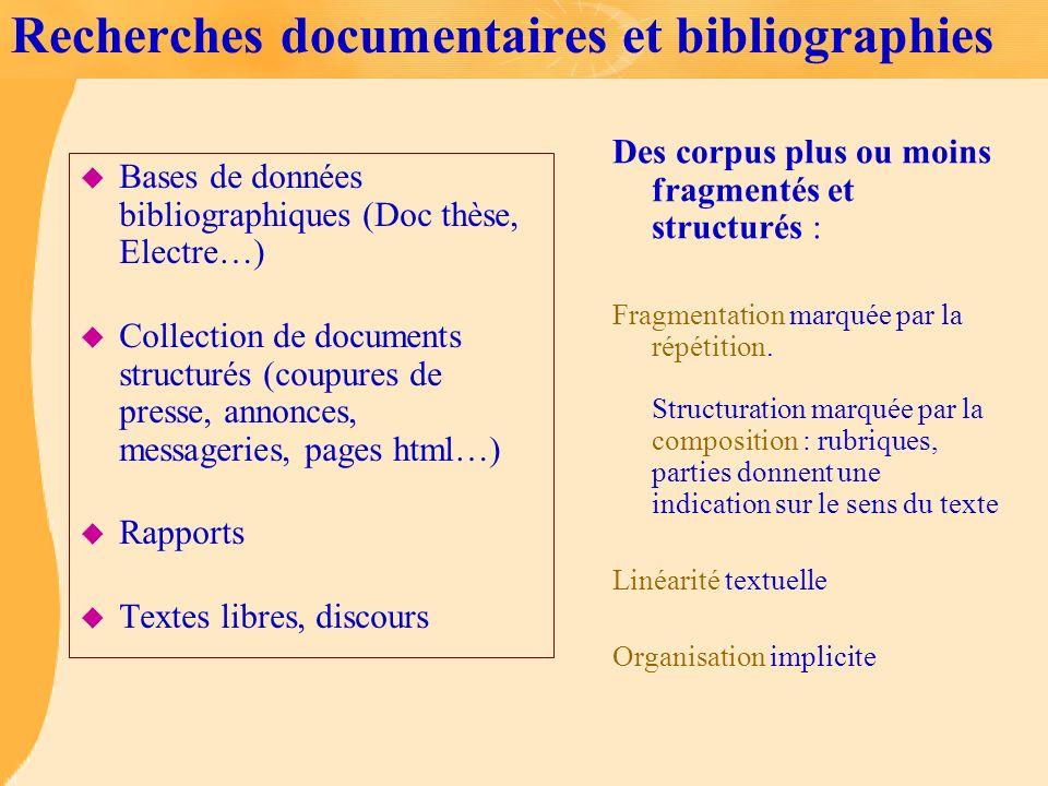 La complexité des données textuelles u Différents type de corpus u Complexité de nature u Complexité d organisation u Complexité des éléments u Complexité et double langage