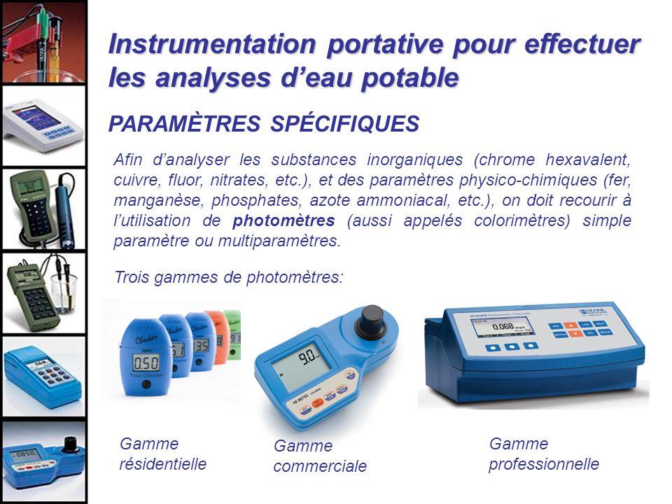 Instrumentation portative pour effectuer les analyses deau potable Caractéristiques principales recherchées: Lampe au tungstène (approuvée USEPA) Gamme de mesure appropriée Précision de ±0,02 mg/l à 1,00 mg/l pour la plupart de paramètres Vérification de létalonnage «Cal Check» + étalonnage par lutilisateur Rappel à lécran de la date du dernier étalonnage pour plus de sécurité Fournis dans une mallette de transport complète avec tous les accessoires requis Photomètres