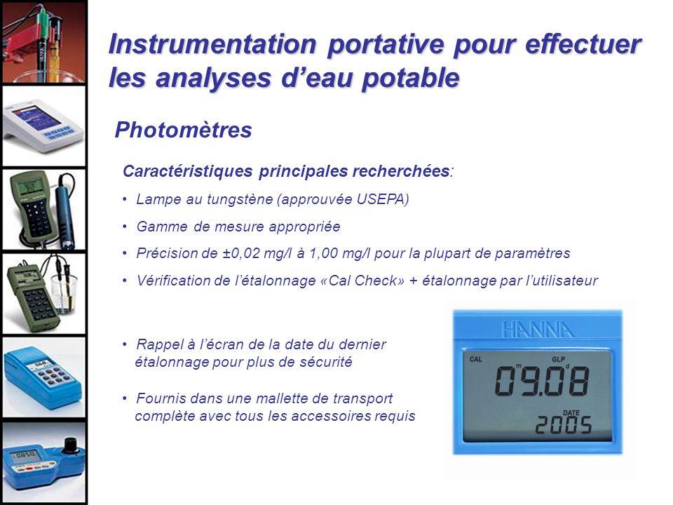 Instrumentation portative pour effectuer les analyses deau potable Caractéristiques principales recherchées: Lampe au tungstène (approuvée USEPA) Gamm