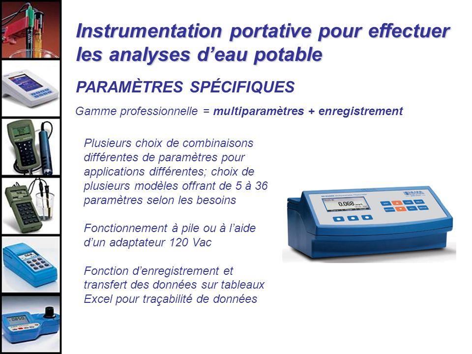 Instrumentation portative pour effectuer les analyses deau potable PARAMÈTRES SPÉCIFIQUES Gamme professionnelle = multiparamètres + enregistrement Plu