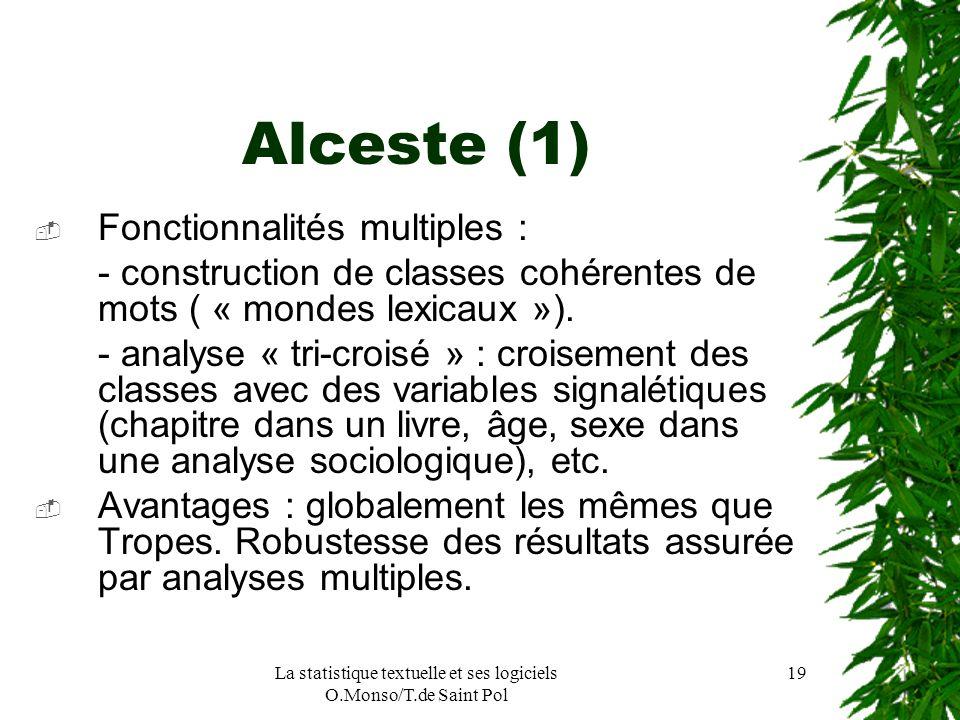 La statistique textuelle et ses logiciels O.Monso/T.de Saint Pol 19 Alceste (1) Fonctionnalités multiples : - construction de classes cohérentes de mo