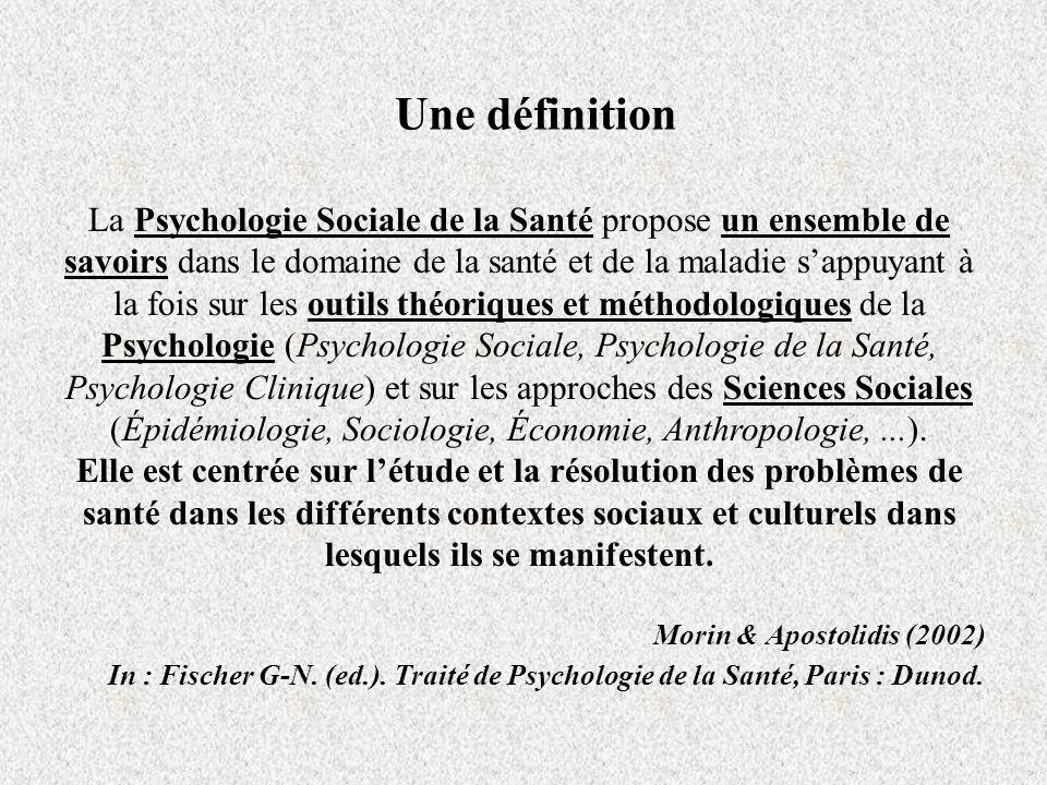 Une définition La Psychologie Sociale de la Santé propose un ensemble de savoirs dans le domaine de la santé et de la maladie sappuyant à la fois sur