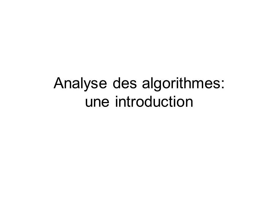 Exemple 3: somme = 0; for (j=1; j<=n; j++) for (i=1; i<=n; i++) somme++; for (k=0; k<n; k++) A[k] = k; Temps: (1) + (n 2 ) + (n) = (n 2 )