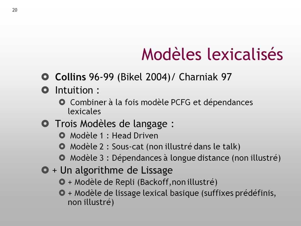 21 Lexicalisation motivations Besoin dinformations lexicales .