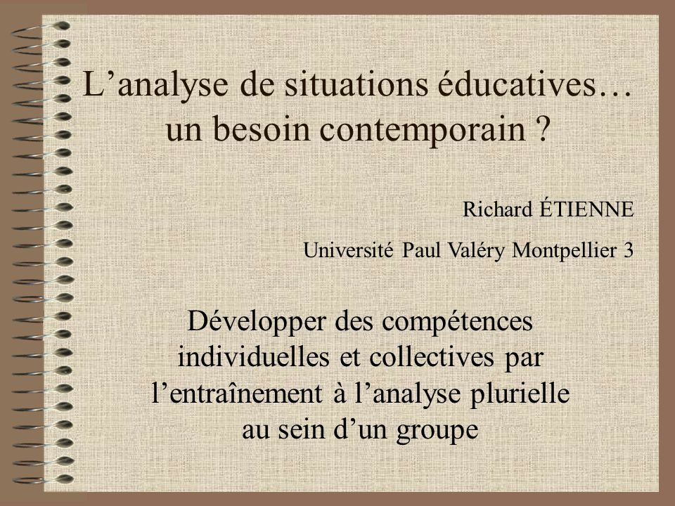Lanalyse de situations éducatives… un besoin contemporain .