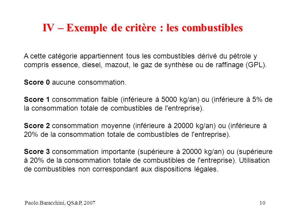 Paolo.Baracchini, QS&P, 200710 IV – Exemple de critère : les combustibles A cette catégorie appartiennent tous les combustibles dérivé du pétrole y compris essence, diesel, mazout, le gaz de synthèse ou de raffinage (GPL).
