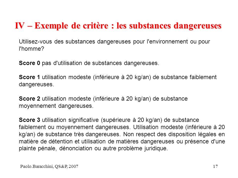 Paolo.Baracchini, QS&P, 200717 IV – Exemple de critère : les substances dangereuses Utilisez-vous des substances dangereuses pour l environnement ou pour l homme.