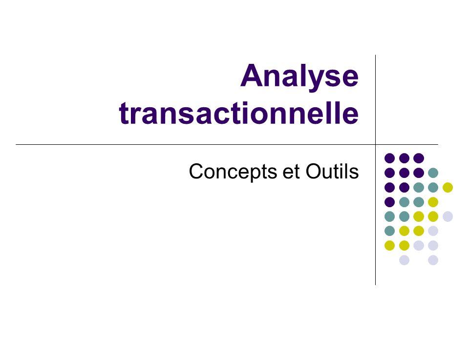 Analyse transactionnelle Concepts et Outils