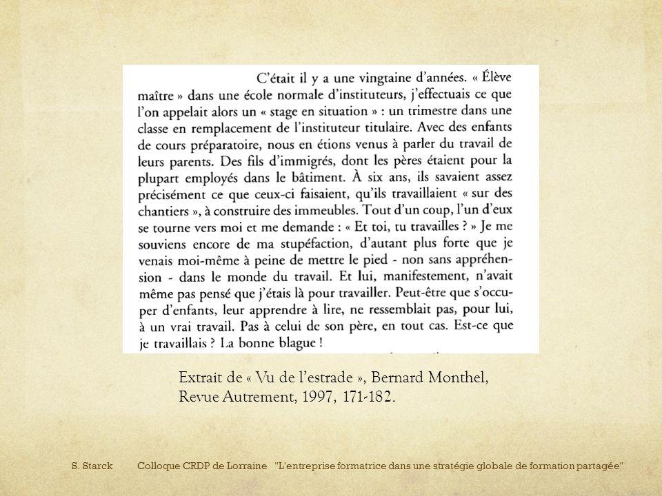 Extrait de « Vu de lestrade », Bernard Monthel, Revue Autrement, 1997, 171-182.