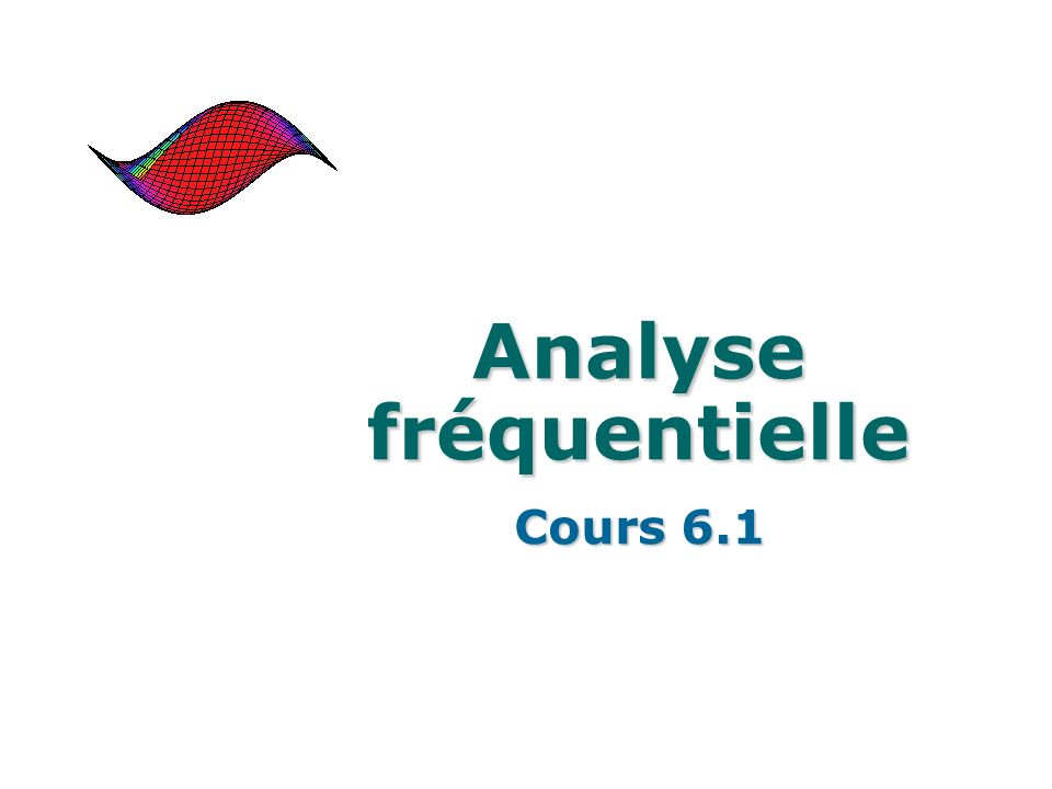 Analyse fréquentielle Cours 6.1