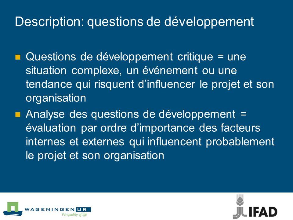 Description: questions de développement Questions de développement critique = une situation complexe, un événement ou une tendance qui risquent dinflu