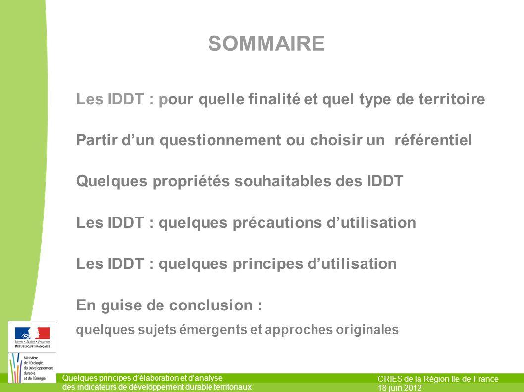 Quelques principes délaboration et danalyse des indicateurs de développement durable territoriaux CRIES de la Région Ile-de-France 18 juin 2012 SOMMAI