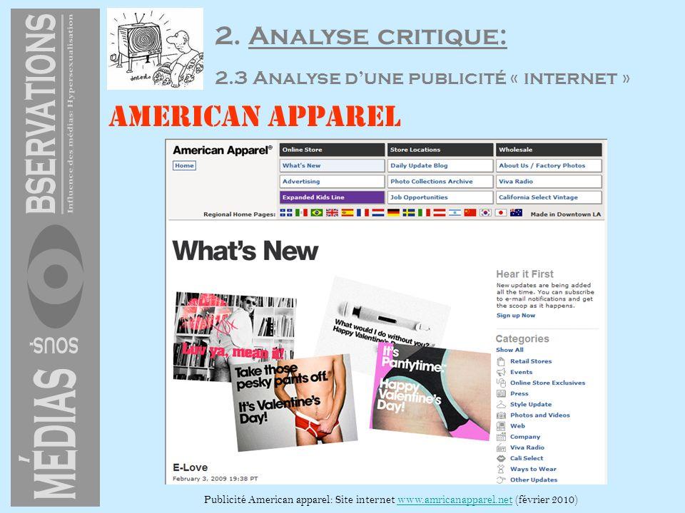 2. Analyse critique: 2.3 Analyse dune publicité « internet » American apparel Publicité American apparel: Site internet www.amricanapparel.net (févrie