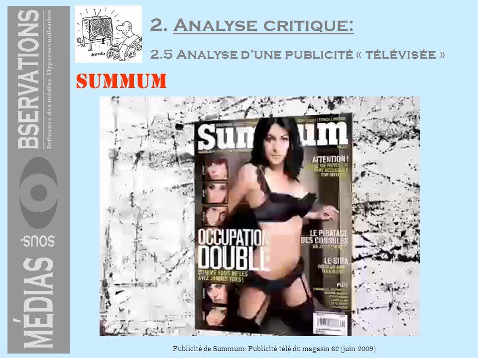 Summum Publicité de Summum: Publicité télé du magasin 62 (juin 2009) 2. Analyse critique: 2.5 Analyse dune publicité « télévisée »