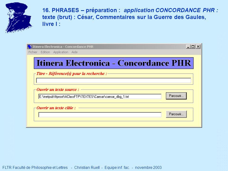 16. PHRASES – préparation : application CONCORDANCE PHR : texte (brut) : César, Commentaires sur la Guerre des Gaules, livre I : FLTR Faculté de Philo