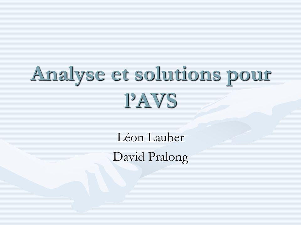Analyse et solutions pour lAVS Léon Lauber David Pralong