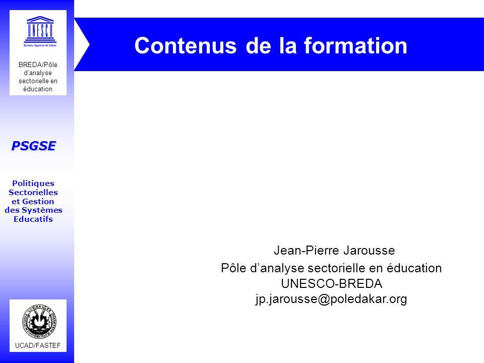 UCAD/FASTEF BREDA/Pôle danalyse sectorielle en éducation PSGSE Politiques Sectorielles et Gestion des Systèmes Educatifs Contenus de la formation Jean