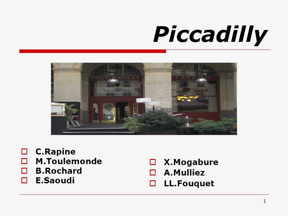 1 Piccadilly C.Rapine M.Toulemonde B.Rochard E.Saoudi X.Mogabure A.Mulliez LL.Fouquet