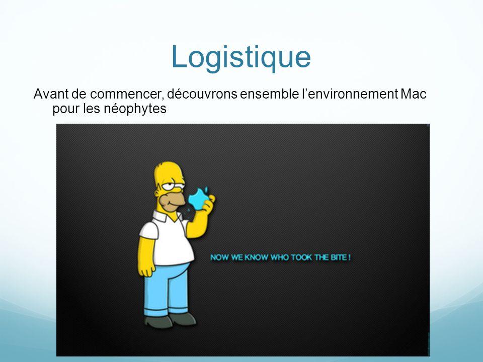 Logistique Avant de commencer, découvrons ensemble lenvironnement Mac pour les néophytes
