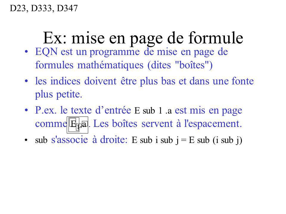 Ex: mise en page de formule EQN est un programme de mise en page de formules mathématiques (dites boîtes ) les indices doivent être plus bas et dans une fonte plus petite.
