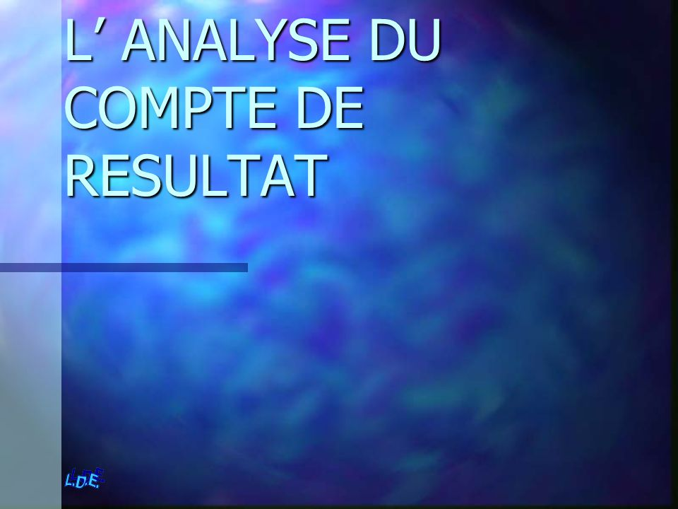 L ANALYSE DU COMPTE DE RESULTAT