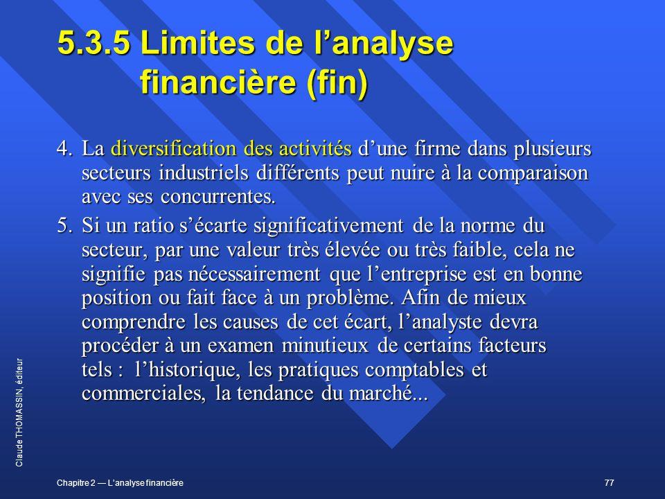 Chapitre 2 Lanalyse financière77 Claude THOMASSIN, éditeur 5.3.5 Limites de lanalyse financière (fin) 4.La diversification des activités dune firme da