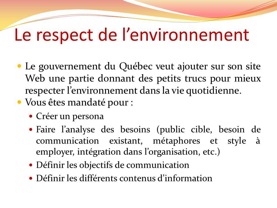 Le respect de lenvironnement Le gouvernement du Québec veut ajouter sur son site Web une partie donnant des petits trucs pour mieux respecter lenviron