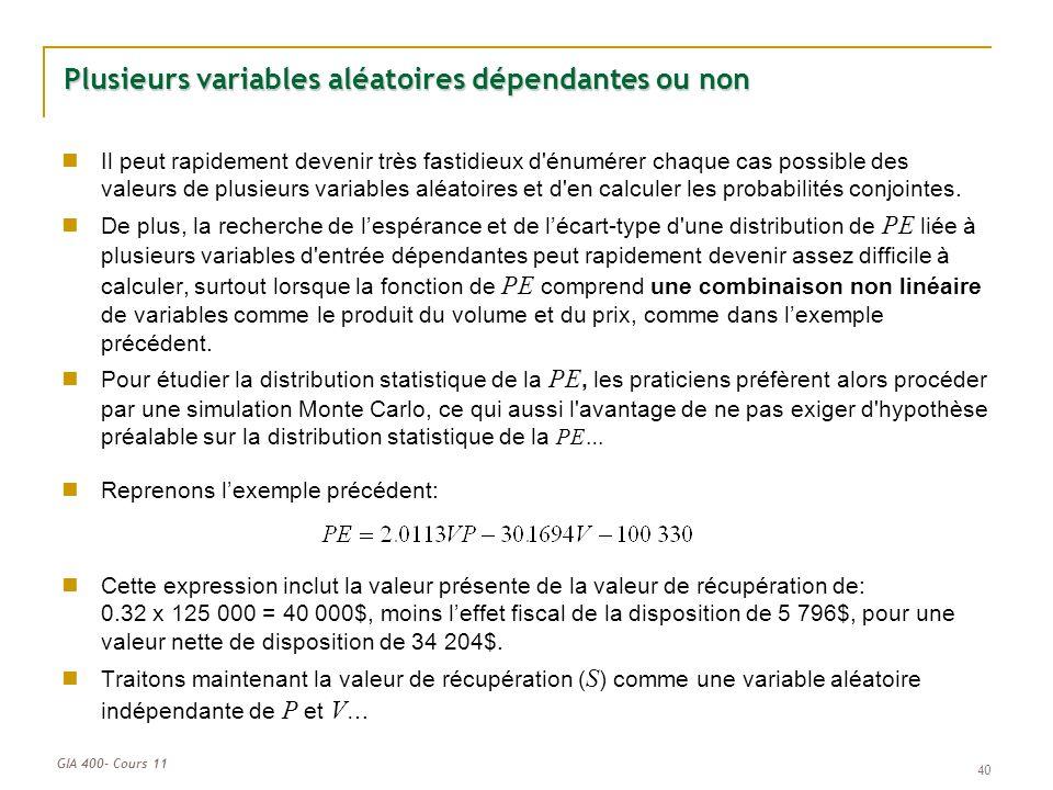 GIA 400- Cours 11 40 Plusieurs variables aléatoires dépendantes ou non Il peut rapidement devenir très fastidieux d'énumérer chaque cas possible des v