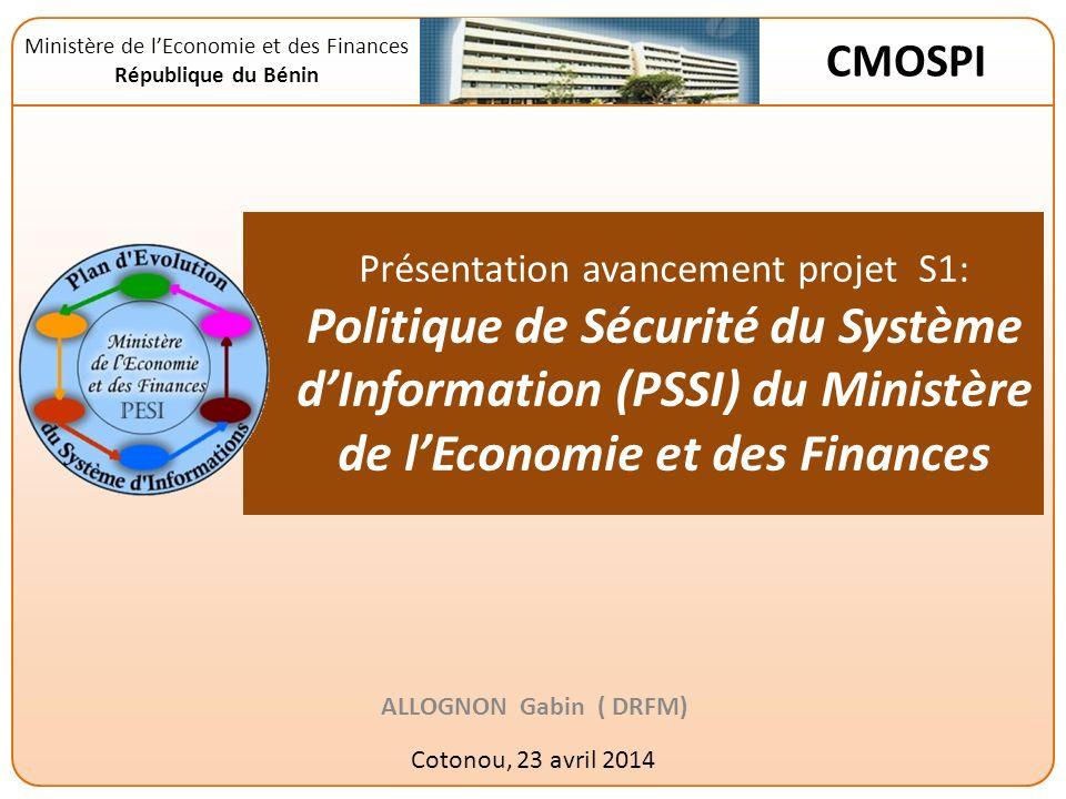 Présentation avancement projet S1: Politique de Sécurité du Système dInformation (PSSI) du Ministère de lEconomie et des Finances ALLOGNON Gabin ( DRF