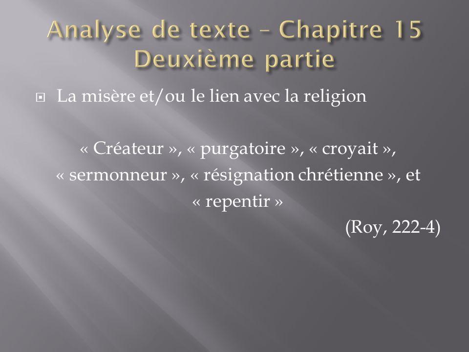 La misère et/ou le lien avec la religion « Créateur », « purgatoire », « croyait », « sermonneur », « résignation chrétienne », et « repentir » (Roy, 222-4)