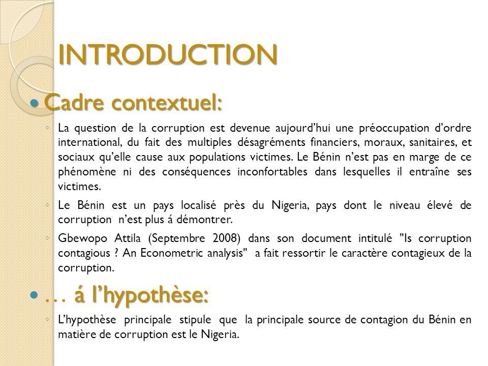 INTRODUCTION Cadrecontextuel: Cadre contextuel: La question de la corruption est devenue aujourdhui une préoccupation dordre international, du fait de