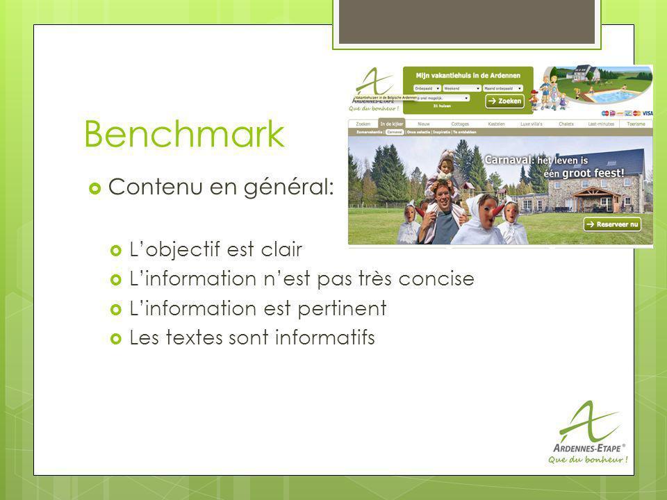 Benchmark Contenu en général: Lobjectif est clair Linformation nest pas très concise Linformation est pertinent Les textes sont informatifs