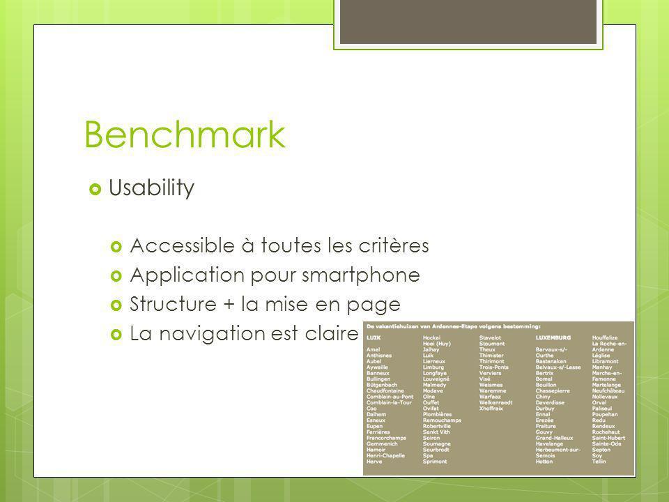 Benchmark Usability Accessible à toutes les critères Application pour smartphone Structure + la mise en page La navigation est claire