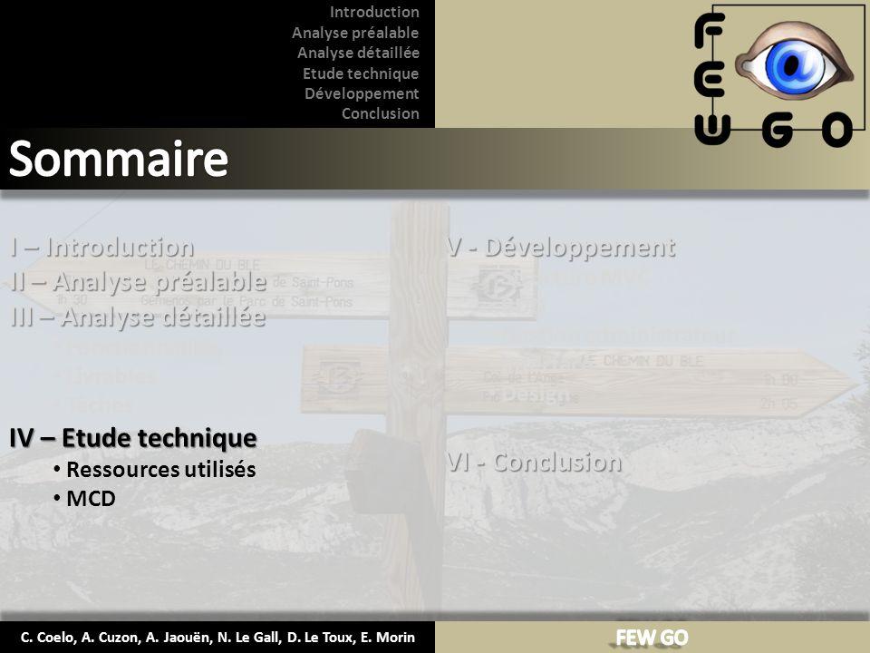 C. Coelo, A. Cuzon, A. Jaouën, N. Le Gall, D. Le Toux, E. Morin Introduction Analyse préalable Analyse détaillée Etude technique Développement Conclus