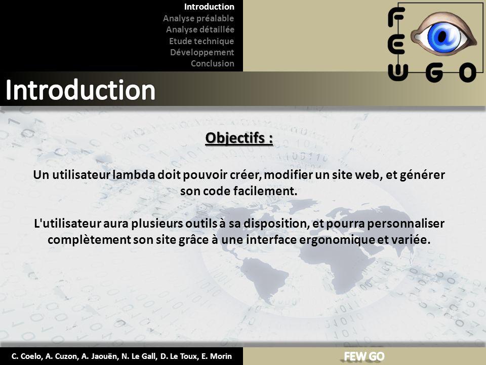 C. Coelo, A. Cuzon, A. Jaouën, N. Le Gall, D. Le Toux, E. Morin Objectifs : Un utilisateur lambda doit pouvoir créer, modifier un site web, et générer