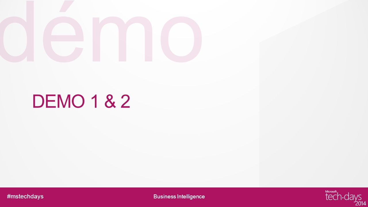 démo #mstechdays Business Intelligence DEMO 1 & 2